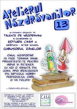 Atelierul Nazdravanilor, editia a XIIIa