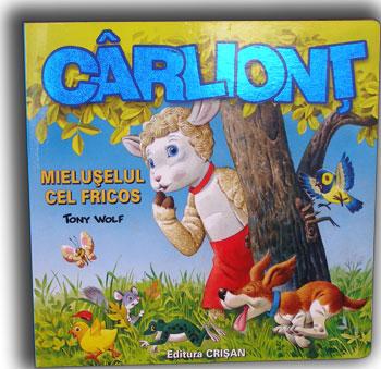 Carliont, mieluselul cel fricos, dupa Tony Wolf, Editura Crisan