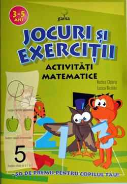 Jocuri si exercitii: activitati matematice, Editura Gama