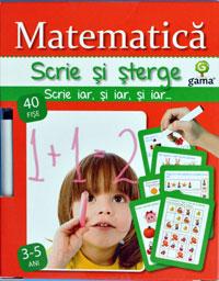 Matematica. Scrie si sterge. Editura Gama