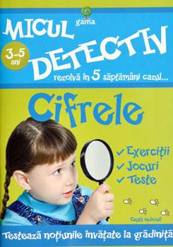 Micul detectiv. Cifrele. Editura Gama