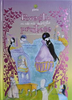Povesti cu cele mai indragite printese, Editura Gama