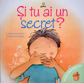 Si tu ai un secret? Mai bine vorbim despre asta! Editura Gama