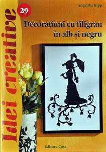 Idei Creative, Editura Casa, nr. 29: Decoratiuni cu filigran in alb si negru