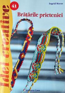 Idei creative: Bratarile prieteniei, Editura Casa