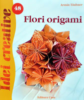 Idei Creative 48: Flori origami, Editura Casa