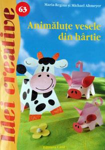 Idei creative: Animalute vesele din hartie, Editura Casa