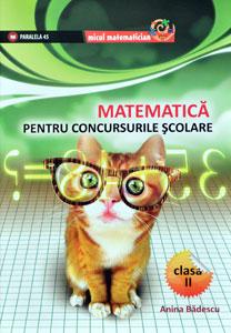 Matematica pentru concursurile scolare. Editura Paraleela 45