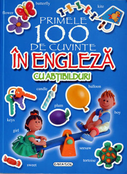 Primele 100 de cuvinte in engleza, cu abtipilduri, Editura Girasol