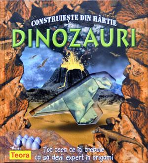 Contruieste din hartie dinozauri, Editura Teora