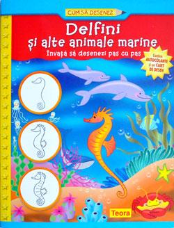 Cum sa desenezi delfini si alte animale marine, Editura Teora
