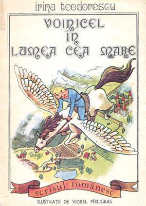 Voinicel în lumea cea mare, de Irina Teodorescu, ilustrata de Viorel Pirligras
