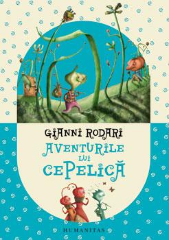 Aventurile lui Cepelica, de Gianni Rodari