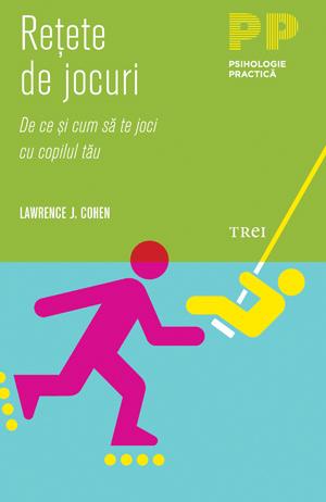Retete de jocuri – Lawrence J. Cohen, Editura Trei