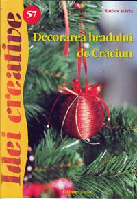 Idei creative: Decorarea bradului de Craciun, Editura Casa