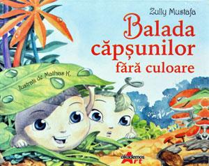 Balada capsunilor fara culoare, Zully Mustafa, Editura Akademos