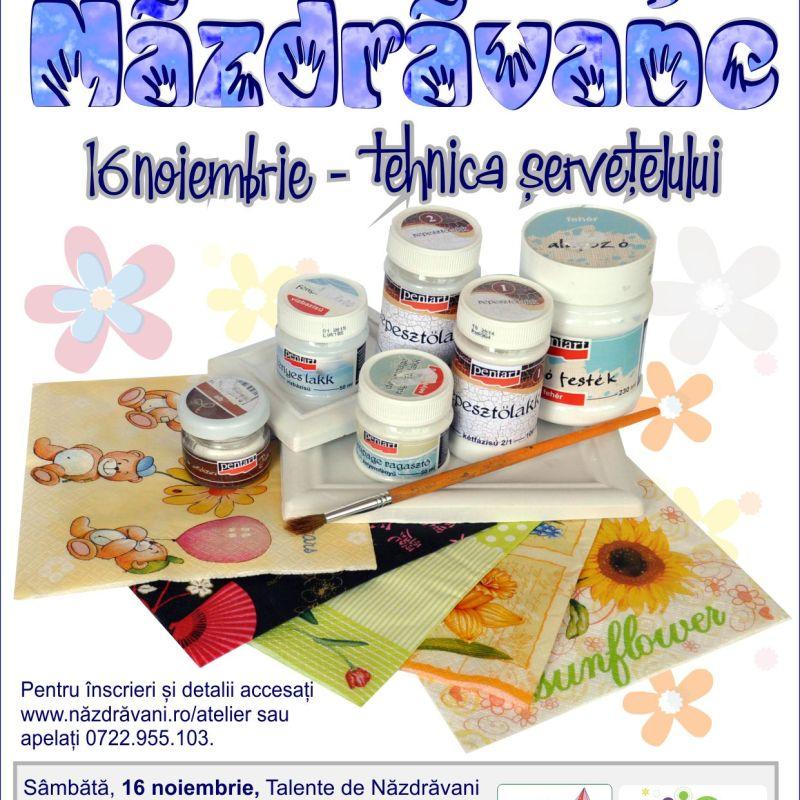 16 noiembrie: Manutele Nazdravane incearca tehnica servetelului - atelier pentru copii