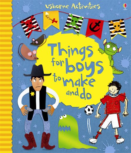Things for boys to make and do (Usborne Activities) - harta unei comori
