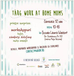 Primul targ Work At Home Moms - 12 iulie - Bucuresti
