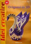 Origami in 3D – Idei creative 97 – editura Casa