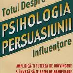 Totul despre psihologia persuasiunii - Robert B. Cialdini