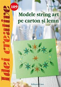Idei creative 109 String art editura Casa