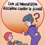 Cum să îmbunătățim disciplina copiilor la școală - Ross W. Green