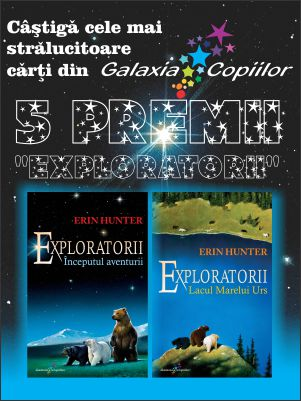 Concurs Galaxia Copiilor - Exploratorii de Erin Hunter