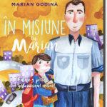 În misiune cu Marian. Eu nu-s mic, am ghiozdanul mare – Marian Godină