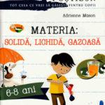 Materia: solidă, lichidă, gazoasă. Enciclopedia pustilor, editura Paralela45