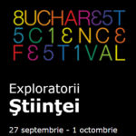 Începe Bucharest Science Festival