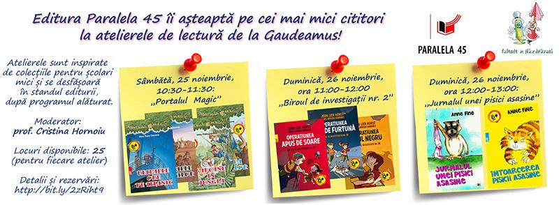 Atelier lectură Editura Paralela 45 Gaudeamu 2017