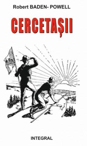 CERCETAȘII – Manual de dezvoltare a tânărului cetățean - Baden-Powell Robert