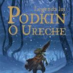 Legenda lui Podkin O Ureche - Kieran Larwood