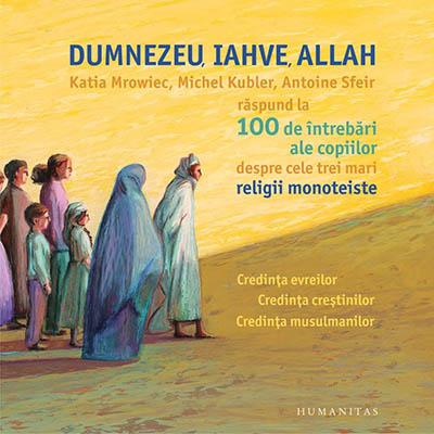 Dumnezeu, Iahve, Allah - Editura Humanitas